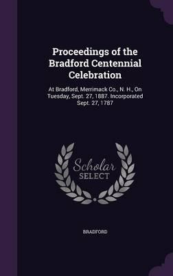Proceedings of the Bradford Centennial Celebration