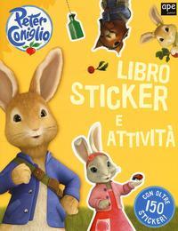 Libro sticker e attività. Peter Coniglio. Con adesivi. Ediz. a colori