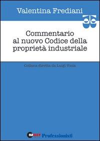 Commentario al nuovo codice della proprietà industriale