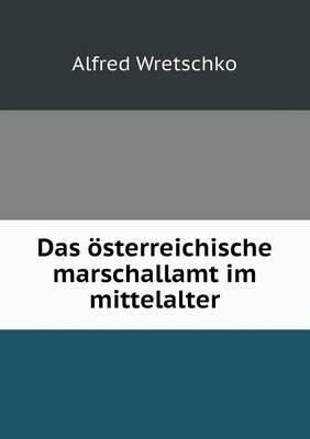 Das Osterreichische Marschallamt Im Mittelalter