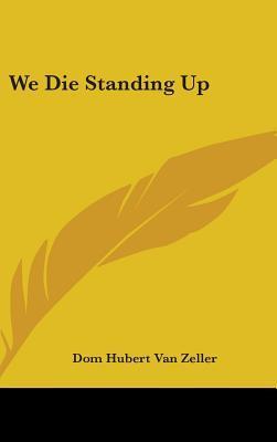 We Die Standing Up