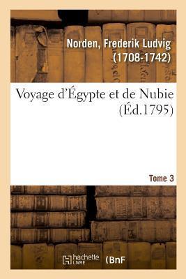 Voyage d'Egypte et de Nubie. Tome 3