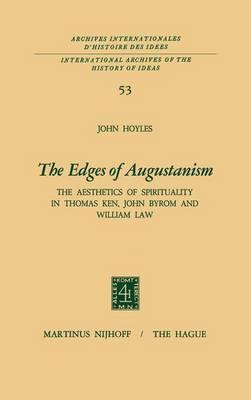 The Edges of Augustanism, the Aesthetics of Spirituality in Thomas Ken, John Byrom and William Law