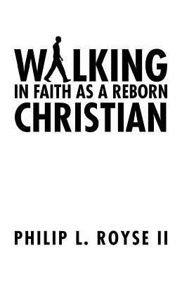 Walking in Faith As a Reborn Christian