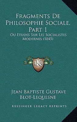 Fragments de Philosophie Sociale, Part 1