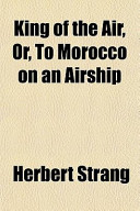 King of the Air, Or, To Morocco on an Airship
