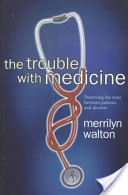The Trouble with Medicine