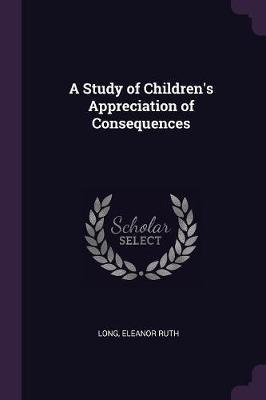 A Study of Children's Appreciation of Consequences
