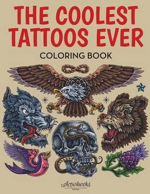 The Coolest Tattoos Ever Coloring Book