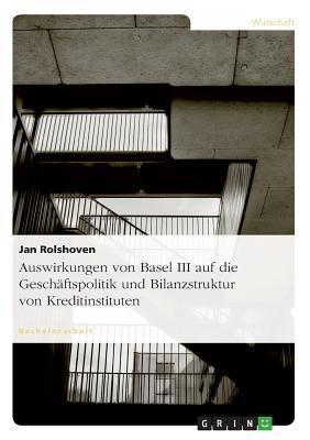 Auswirkungen von Basel III auf die Geschäftspolitik und Bilanzstruktur von Kreditinstituten
