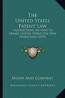 The United States Patent Law the United States Patent Law
