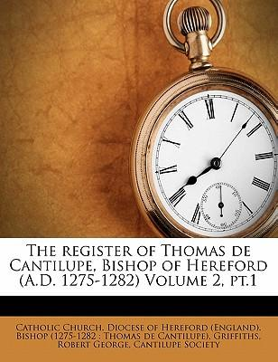 The Register of Thomas de Cantilupe, Bishop of Hereford (A.D. 1275-1282) Volume 2, PT.1