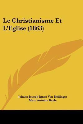 Le Christianisme Et L'Eglise (1863)