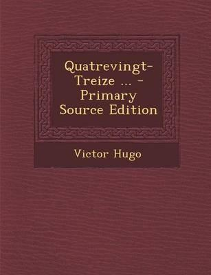 Quatrevingt-Treize ... - Primary Source Edition