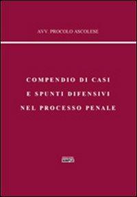Compendio di casi e spunti difensivi nel processo penale