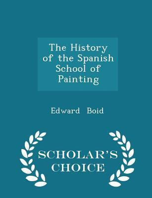 The History of the Spanish School of Painting - Scholar's Choice Edition