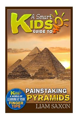 A Smart Kids Guide to Painstaking Pyramids