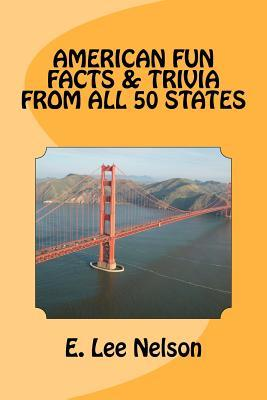 American Fun Facts & Trivia from All 50 States