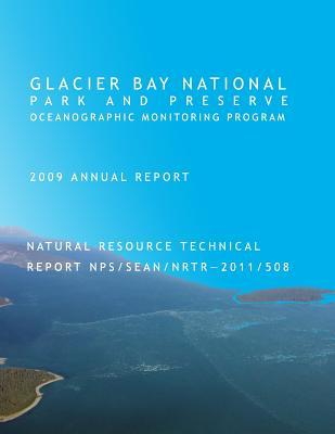 Glacier Bay National Park and Preserve Oceanographic Monitoring Program 2009 Annual Report Natural Resource Technical Report