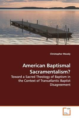 American Baptismal Sacramentalism?