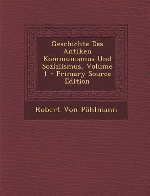 Geschichte Des Antiken Kommunismus Und Sozialismus, Volume 1