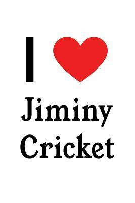 I Love Jiminy Cricke...