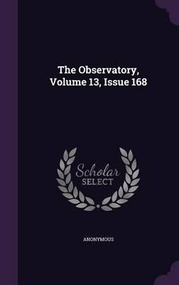The Observatory, Volume 13, Issue 168