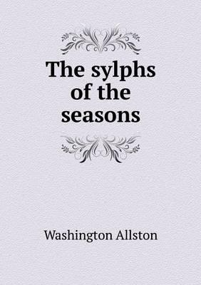 The Sylphs of the Seasons