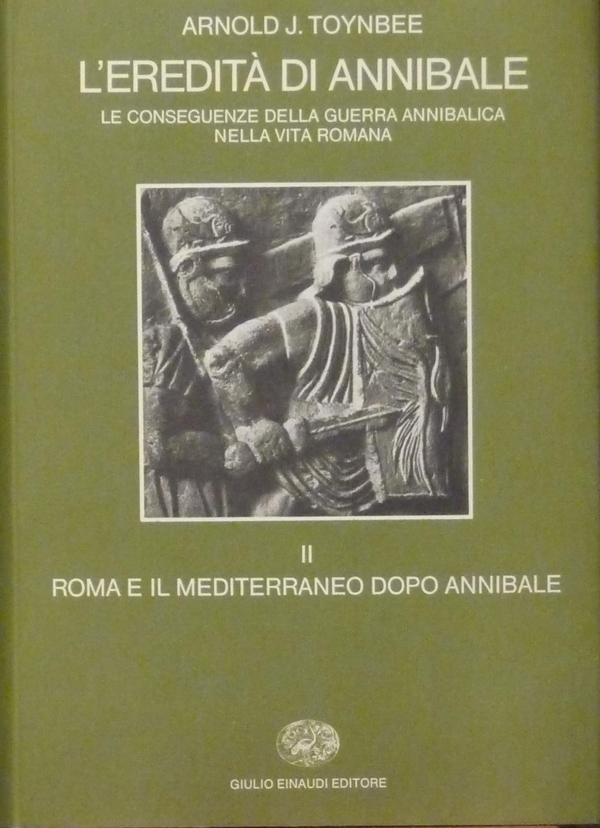 L'eredità di Annibale / Roma e il Mediterraneo dopo Annibale