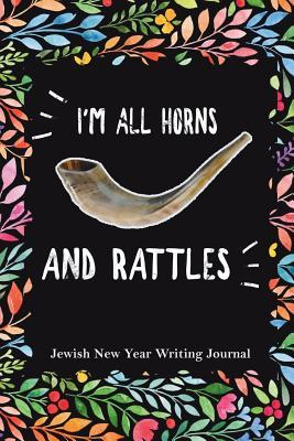 I'm All Horns And Rattles- Jewish New Year Writing Journal