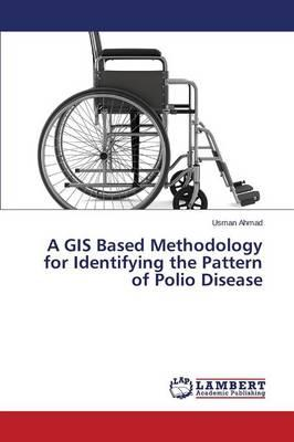 A GIS Based Methodology for Identifying the Pattern of Polio Disease