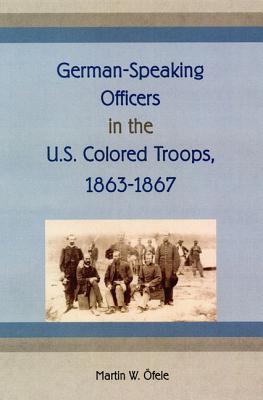 German-Speaking Officers in the U.S. Colored Troops, 1863-1867