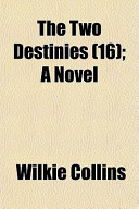 The Two Destinies (16); A Novel