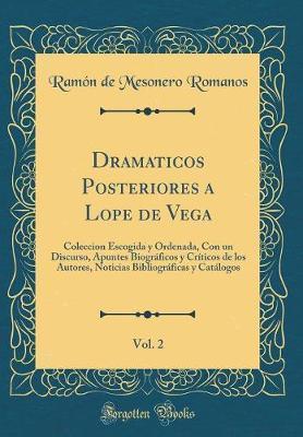 Dramaticos Posteriores a Lope de Vega, Vol. 2