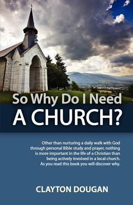 So Why Do I Need a Church