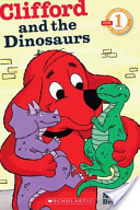 Scholastic Reader Level 1: Clifford and the Dinosaurs