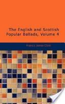The English and Scottish Popular Ballads, Volume 4