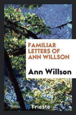 Familiar Letters of Ann Willson