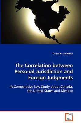 The Correlation Between Personal Jurisdiction and Foreign Judgments