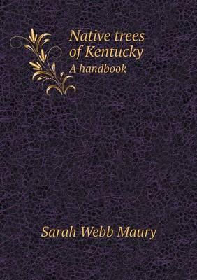 Native Trees of Kentucky a Handbook