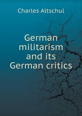 German Militarism and Its German Critics