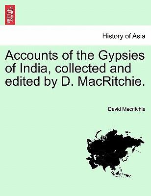 Accounts of the Gypsies of India, collected and edited by D. MacRitchie