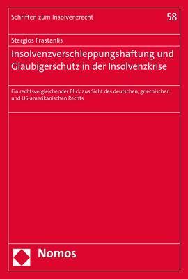 Insolvenzverschleppungshaftung Und Glaubigerschutz in Der Insolvenzkrise