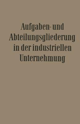 Aufgaben- und Abteilungsgliederung in der Industriellen Unternehmung