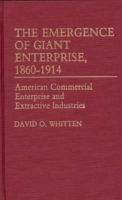 The Emergence of Giant Enterprise, 1860-1914