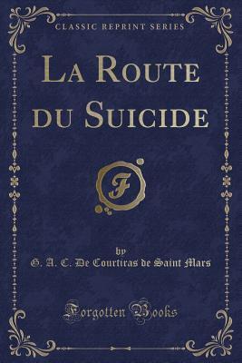 La Route du Suicide (Classic Reprint)