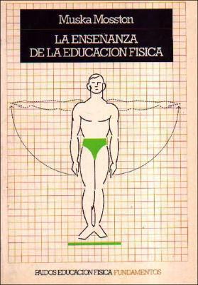 La ensenanza de la educacion fisica / The Teaching of Physical Education