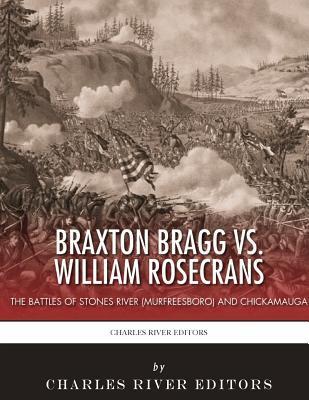Braxton Bragg Vs. William Rosecrans
