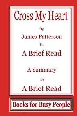 Cross My Heart by James Pattereson in a Brief Read