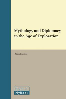 Mythology and Diplomacy in the Age of Exploration
